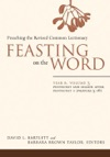 Feasting On The Word Year B Volume 3