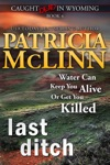 Last Ditch Caught Dead In Wyoming Book 4