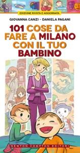 101 cose da fare a Milano con il tuo bambino da Giovanna Canzi & Daniela Pagani