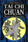 Tai Chi Chuan Roots  Branches
