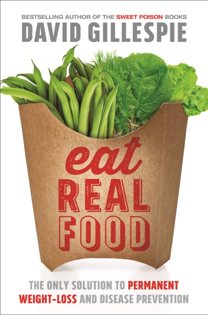 Eat Real Food by David Gillespie on Apple Books