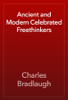 Charles Bradlaugh - Ancient and Modern Celebrated Freethinkers artwork