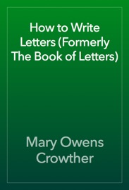 How To Write Letters Formerly The Book Of Letters