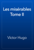 Victor Hugo - Les misérables Tome II artwork