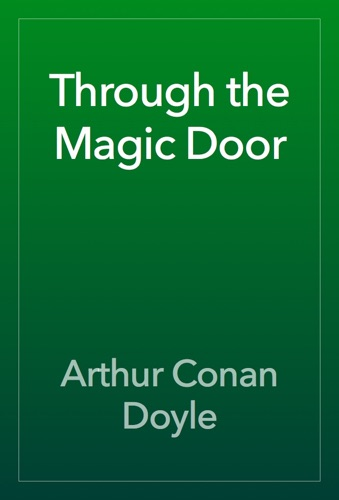 Arthur Conan Doyle - Through the Magic Door