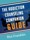 The Addiction Counseling Companion Guide