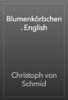 Christoph von Schmid - Blumenkörbchen. English artwork