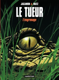 LE TUEUR (TOME 2) - LENGRENAGE