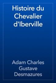 HISTOIRE DU CHEVALIER DIBERVILLE