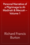Personal Narrative Of A Pilgrimage To Al-Madinah  Meccah  Volume 1
