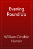 William Crosbie Hunter - Evening Round Up artwork