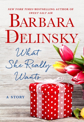 Barbara Delinsky - What She Really Wants
