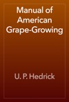 Manual Of American Grape-Growing