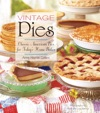 Vintage Pies Classic American Pies For Todays Home Baker