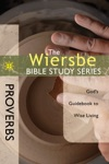 The Wiersbe Bible Study Series Proverbs