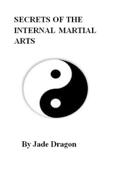 Secrets of the Internal Martial Arts