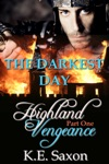 THE DARKEST DAY  Highland Vengeance  Part One A Family Saga  Adventure Romance Highland Vengeance A Serial Novel