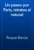 Roque Barcia - Un paseo por Paris, retratos al natural portada