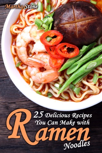 25 Delicious Recipes You Can Make with Ramen Noodles