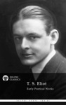 Delphi Collected Works Of T S Eliot