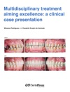 Multidisciplinary Treatment Aiming Excellence A Clinical Case Presentation
