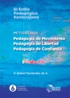 Metodologa Pedagoga De Movimiento Pedagoga De Libertad Pedagoga De Confianza