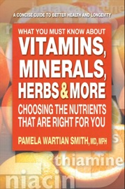 What You Must Know About Vitamins Minerals Herbs More