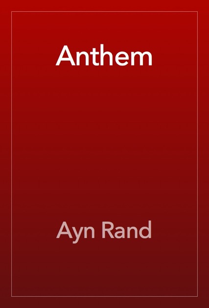 the future dark ages in ayn rands novel anthem Ayn rand (1905 - 1982) anthem is a dystopic science fiction story taking place at some unspecified future date mankind has entered another dark age as a result of what rand saw as the weaknesses of socialistic thinking and economics.