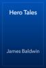 James Baldwin - Hero Tales artwork