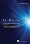 Light And Vacuum The Wave-particle Nature Of The Light And The Quantum Vacuum Through The Coupling Of Electromagnetic Theory And Quantum Electrodynamics
