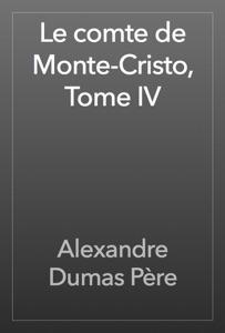 Le comte de Monte-Cristo, Tome IV