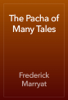 Frederick Marryat - The Pacha of Many Tales artwork