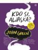 Kdo si, Aljaska? - John Green