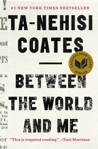 Between the World and Me - Ta-Nehisi Coates - Ta-Nehisi Coates