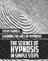 The Science Of Hypnosis In Simple Steps