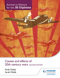 Access to History for the IB Diploma: Causes and effects of 20th-century wars Second Edition book