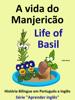 Colin Hann - A vida do ManjericГЈo: Life of Basil. HistГіria BilГngue em InglГЄs e PortuguГЄs. SГ©rie
