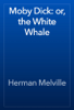 Herman Melville - Moby Dick: or, the White Whale artwork