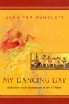 My Dancing Day Reflections Of The Incarnation In Art And Music