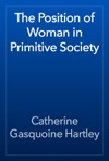 The Position Of Woman In Primitive Society