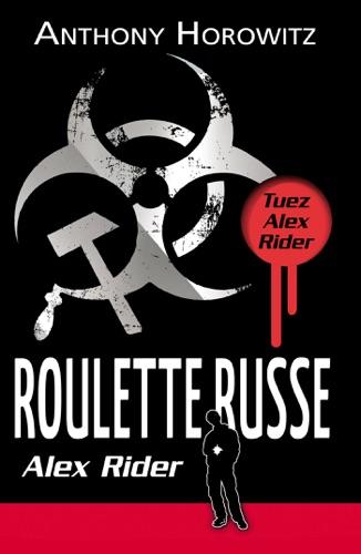 Anthony Horowitz - Alex Rider 10 - Roulette Russe