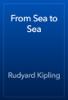 Rudyard Kipling - From Sea to Sea  artwork