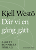 Kjell Westö - Där vi en gång gått bild