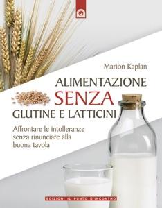 Alimentazione senza glutine e latticini da Marion Kaplan