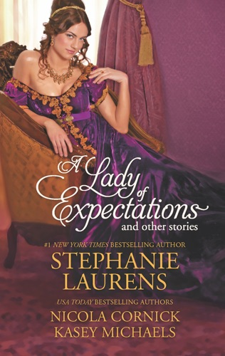 Stephanie Laurens, Nicola Cornick & Kasey Michaels - A Lady of Expectations and Other Stories
