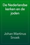 De Nederlandse Kerken En De Joden