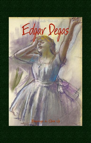 Edgar Degas: Drawings in Close Up