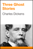 Charles Dickens - Three Ghost Stories artwork