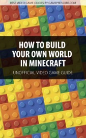 How To Build Your Own World In Minecraft