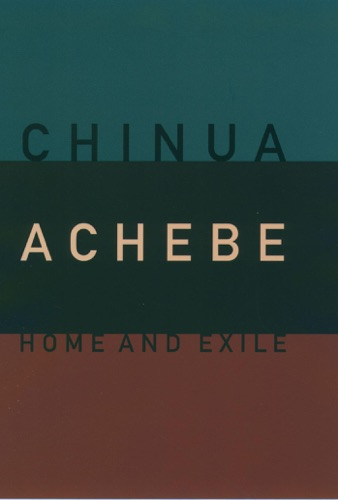 Read Home and Exile online free by Chinua Achebe at iPlaces pro